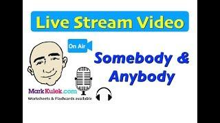 Mark Kulek Live Stream - 15 | Somebody and Anybody - Uses and Conversation | Compounds | ESL