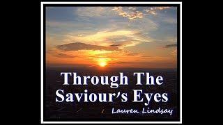 Through The Saviour's Eyes Christian/Gospel R&B/Contemporary lyric music video