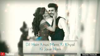 Dil Hain Khus Mera | Female Version | Romantic | WhatsApp Status Video | 30 Sec | Lyrics