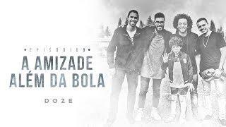 EP09 | A Amizade Além da Bola | DOZE