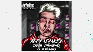 Alex Alvarez - Doar spune-mi,ca sa nu doara (Audio)