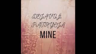 Dejavu ft. Patrycja - Mine (OFFICIAL AUDIO)