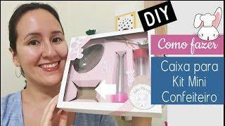 Como fazer Caixa para Kit Mini Confeiteiro | DIY