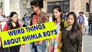 ???? SHIMLA GIRLS ???? ON WIERD BEHAVIOR OF BOYS || Shimla||