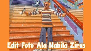 """Buat Para Cewek² Hits """"Edit foto Ala Nabila Zirus"""""""