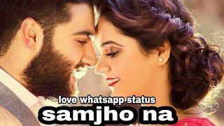 Samjho Na   latest whatsapp status   new whatsapp status   love whatsapp status   missjanvi