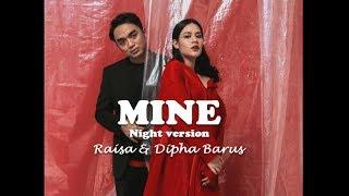 Raisa & Dipha Barus - Mine (Night) Lirik