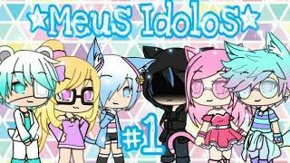 Mine filme: Meus idolos (1/?){Gacha Life} [Recomendo ver descrição]