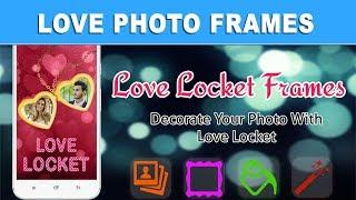Love Photo Frames - Love Locket Photo Editor | Promo Video | Play Store