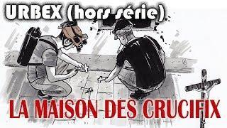 LA MAISON AUX CRUCIFIX (Urbex HORS SÉRIE )