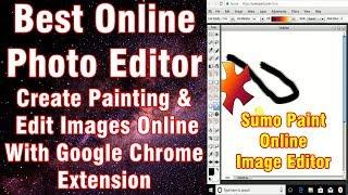 Best Online Photo Editor: How to Edit Image or Create Painting with SumoPaint Chrome Extension