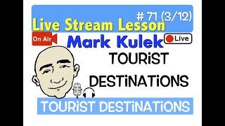 Mark Kulek Live Stream - Tourist Destinations | #71 - English Communication - ESL