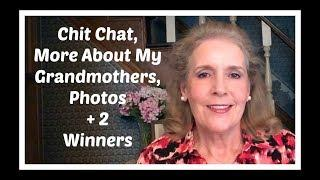 Chit Chat, More About My Grandmothers, Old Photos, A Story + 2 Winners